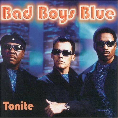 Bad Boys Blue - Tonite - Zortam Music