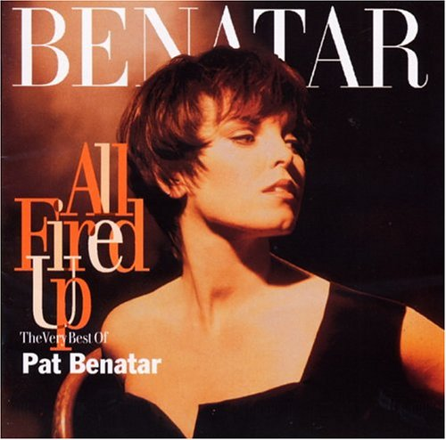 Pat Benatar - All Fired Up - Very Best Of - Zortam Music