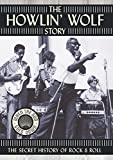 The Howlin' Wolf Story - The Secret History of Rock & Roll - movie DVD cover picture