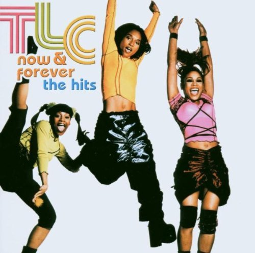 Now &amp; Forever: Tlc the Hits