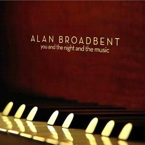 Alan Broadbent: You And The Night And The Music