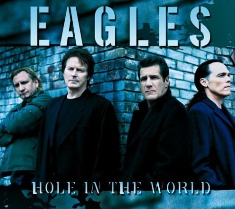 The Eagles - Hole In The World - Lyrics2You