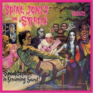 Spike Jones in Hi-Fi (Spike Jones in Stereo)