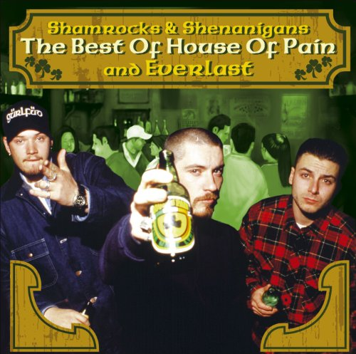 Shamrocks & Shenanigans: The Best of House of Pain and Everlast