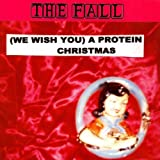The Fall - (We Wish You) A Protein Christmas