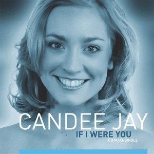 Candee Jay - If I Were You - Zortam Music