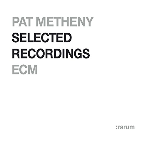 Pat Metheny: Rarum IX: Selected Recordings
