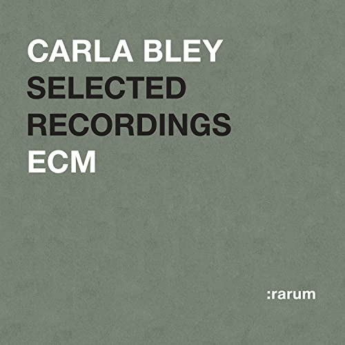 Carla Bley: Rarum XV: Selected Recordings