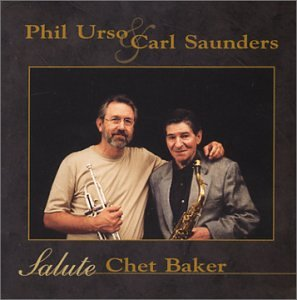 Phil Urso/Carl Saunders: Salute to Chet Baker