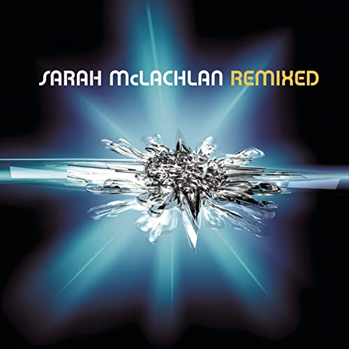 Sarah McLachlan - Remixed - Zortam Music
