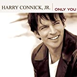 Harry Connick Jr - Only You