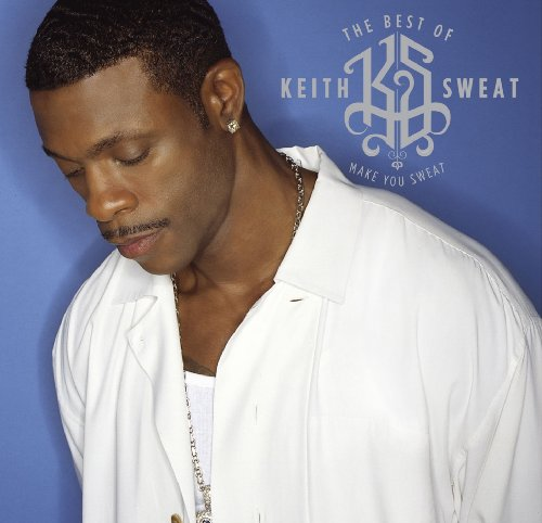 Best of Keith Sweat: Make You Sweat