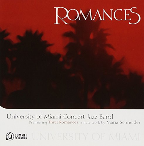 The University of Miami Concert Jazz Band: Romances