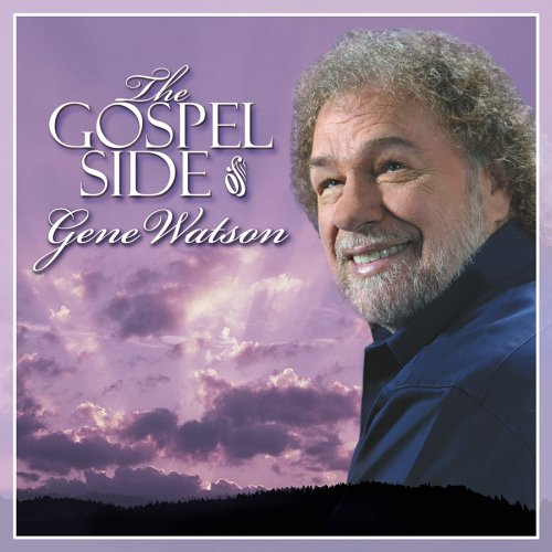 The Gospel Side of Gene Watson