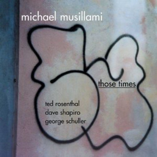 Michael Musillami: Those Times