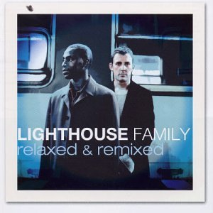 Lighthouse Family - Relaxed & Remixed - Zortam Music