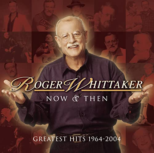 Roger Whittaker - Greatest Hits 1964-2004 - Zortam Music