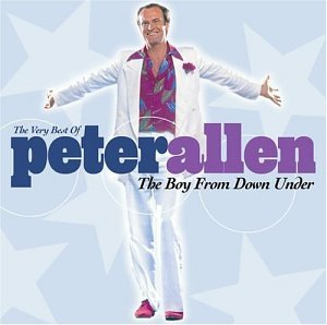 The Very Best of Peter Allen: The Boy From Down Under