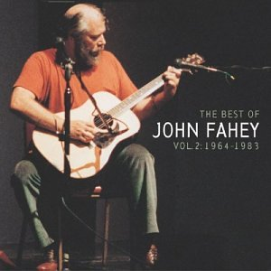 John Fahey: The Best of John Fahey, volume 2, 1964-1983