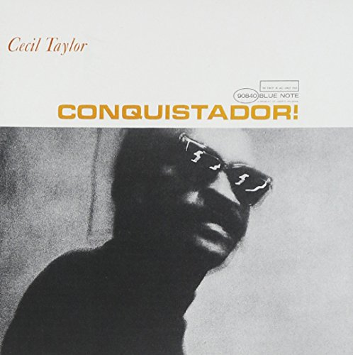 Cecil Taylor: Conquistador!