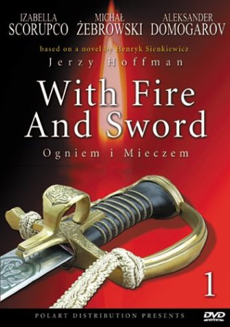 Ogniem i Mieczem / With Fire And Sword / Огнем и мечом (1999)