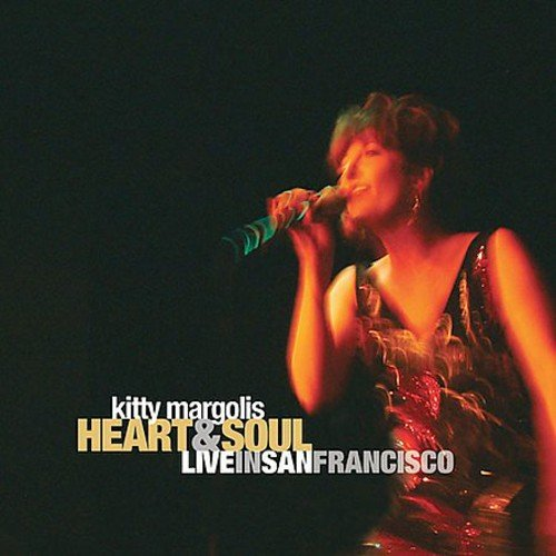 Kitty Margolis: Heart and Soul: Live in San Francisco