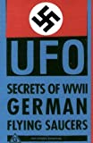 Nazi UFO Secrets of World War II