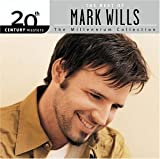 20th Century Masters: The Millennium Collection: The Best of Mark Wills