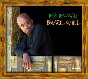 Album Brazil Chill by Bob Baldwin