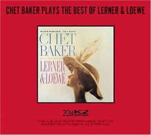 Chet Baker: Plays the Best of Lerner and Loewe