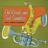 Phil Woods and Carl Saunders: Play Henry Mancini