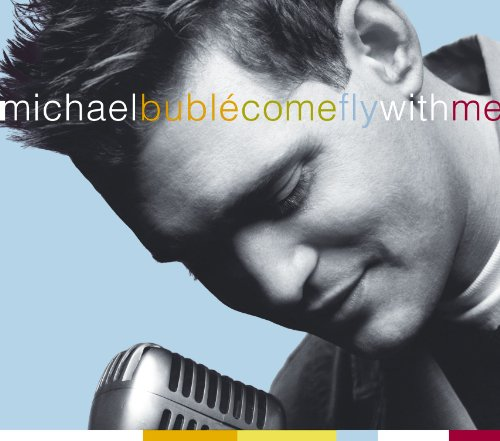 Michael Buble - Come Fly With Me - Zortam Music