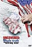 Uncovered - The Whole Truth About the Iraq War - movie DVD cover picture