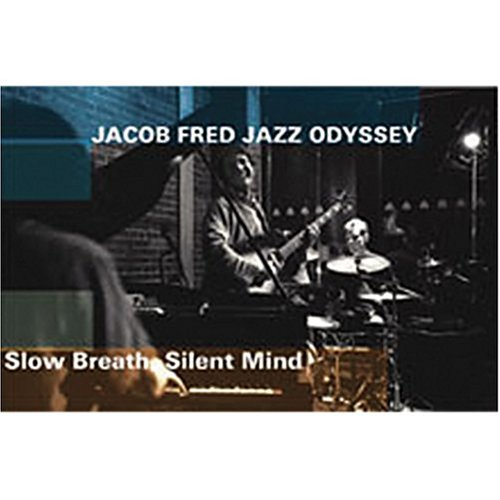 Jacob Fred Jazz Odyssey: Slow Breath, Silent Mind