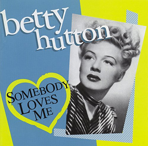 CD-Cover: Betty Hutton - Somebody loves me