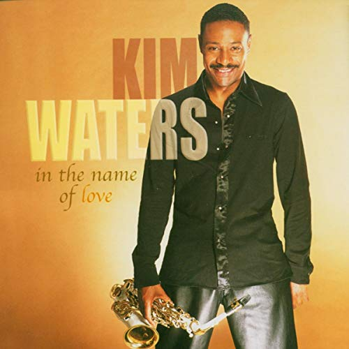 Kim Waters: In the Name of Love