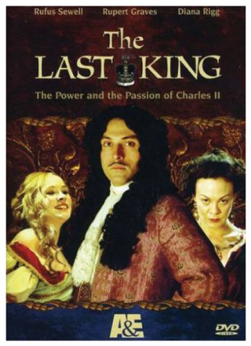 Last King - The Power and the Passion of Charles II, The / Последний король (2004)