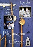 Pilgrimages of Europe: Les Saintes de la Mer, France & Lourdes, France