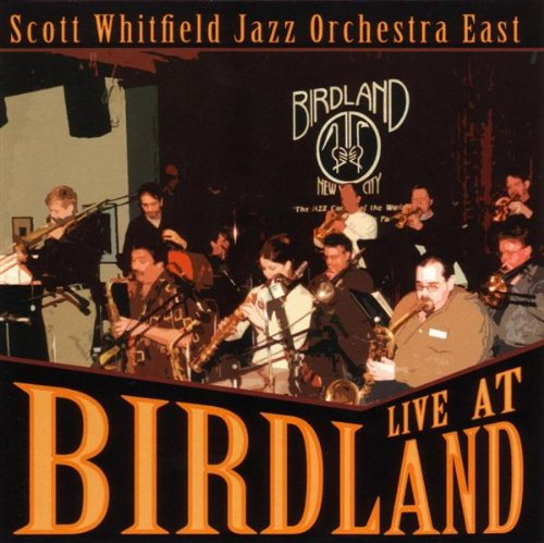 The Scott Whitfield Jazz Orchestra East: Live at Birdland