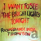 I Want To See The Bright Lights Tonight [with Linda Thompson]