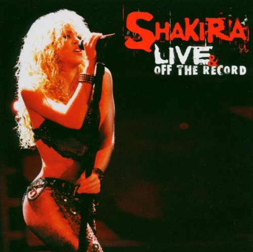Shakira - Live And Off The Record (CD + DVD) - Lyrics2You
