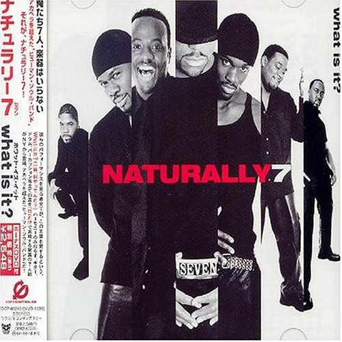 Naturally 7 - What Is It - Zortam Music