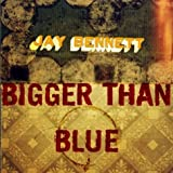 Cubierta del álbum de Bigger Than Blue