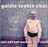 Goldie Lookin' Chain - Half Man Half Machine / Self Suicide