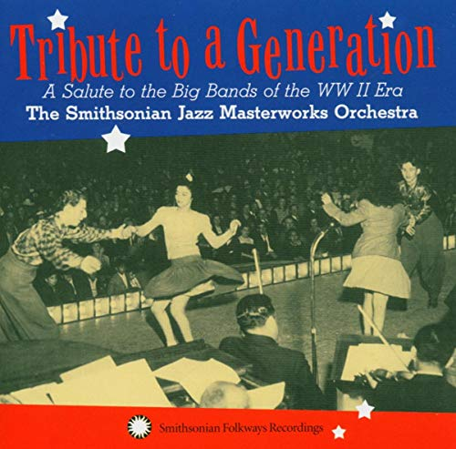 "Featured recording ""Tribute to a Generation: A Salute to the Big Bands of the WWII Era"""