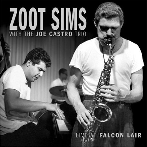 Zoot Sims with the Joe Castro Trio: Live at Falcon Lair