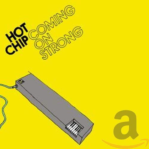 Hot Chip - Coming on Strong - Zortam Music