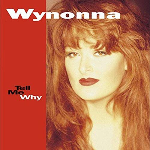 Wynonna Judd - Tell Me Why - Zortam Music