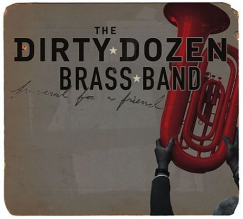 Dirty Dozen Brass Band: Funeral for a Friend
