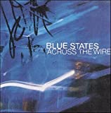 album Across the Wire by Blue States